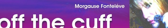 morgause_fonteleve_off_the_cuff